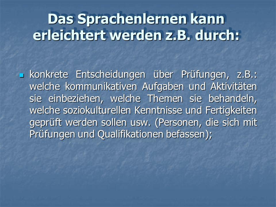 die genaue Beschreibung der Lernziele bei der Entwicklung und Formulierung von Curricula und Lehrplänen, z.B.