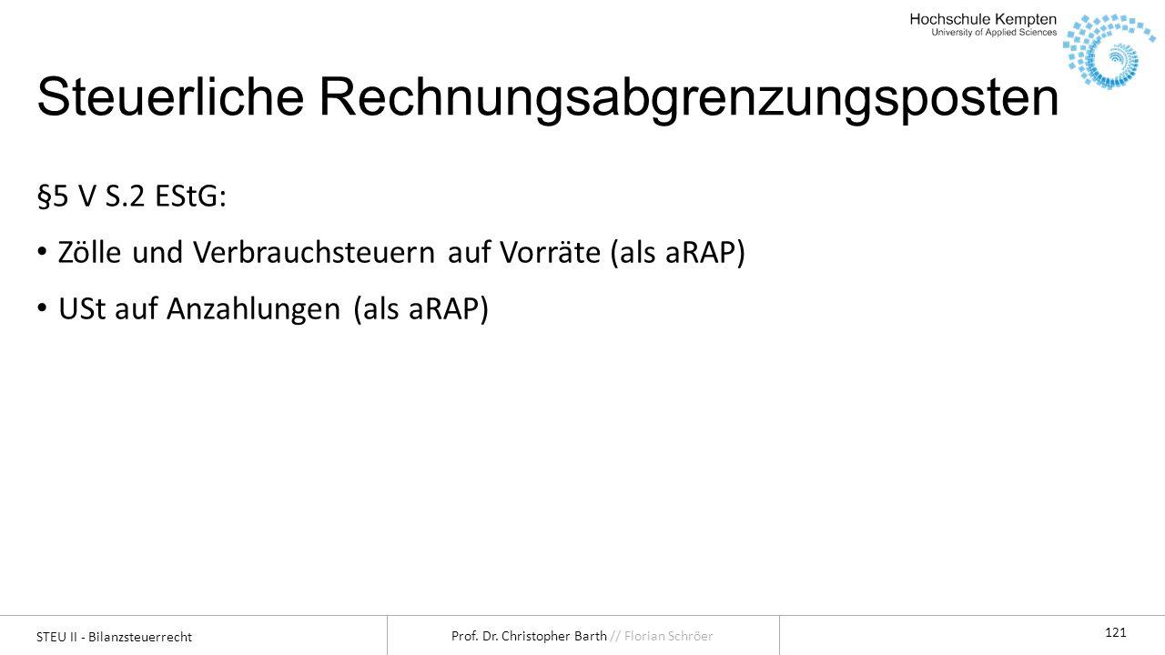 STEU II - Bilanzsteuerrecht Prof. Dr. Christopher Barth // Florian Schröer 122