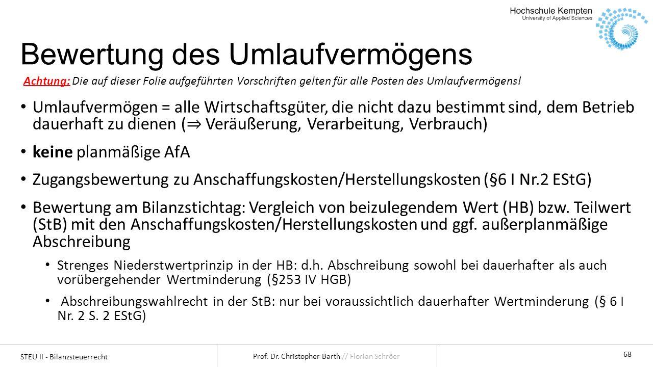 STEU II - Bilanzsteuerrecht Prof.Dr. Christopher Barth // Florian Schröer 69 2.1.
