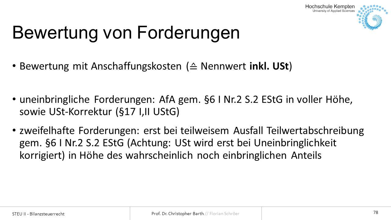 STEU II - Bilanzsteuerrecht Prof.Dr. Christopher Barth // Florian Schröer 79 2.3.