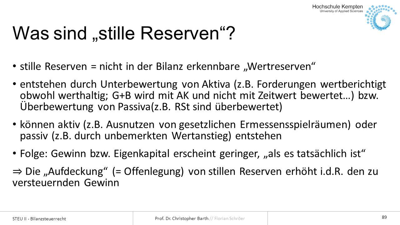 STEU II - Bilanzsteuerrecht Prof.Dr. Christopher Barth // Florian Schröer 90 4.1.