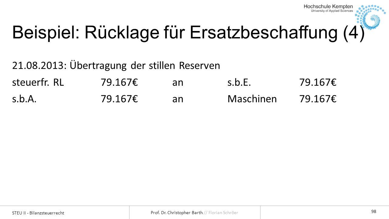 STEU II - Bilanzsteuerrecht Prof.Dr. Christopher Barth // Florian Schröer 99 4.2.