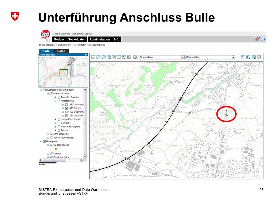 Bundesamt für Strassen ASTRA MISTRA Basissystem und Data Warehouse29 Datensicht: Unterführung
