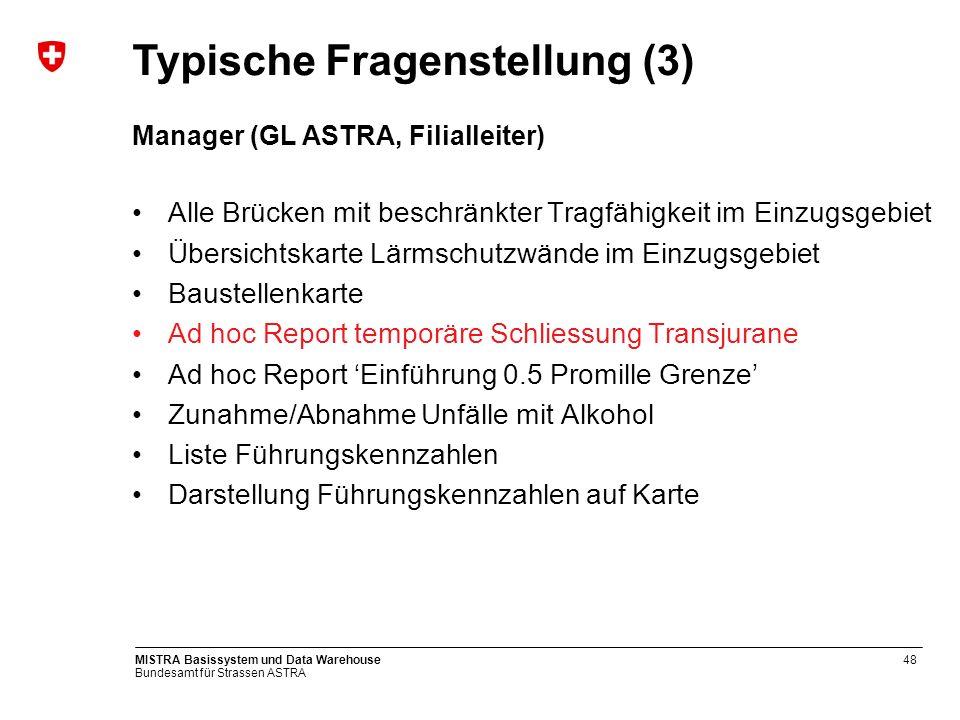 Bundesamt für Strassen ASTRA MISTRA Basissystem und Data Warehouse49 DWH Ad hoc Report Sperrung Transjurane