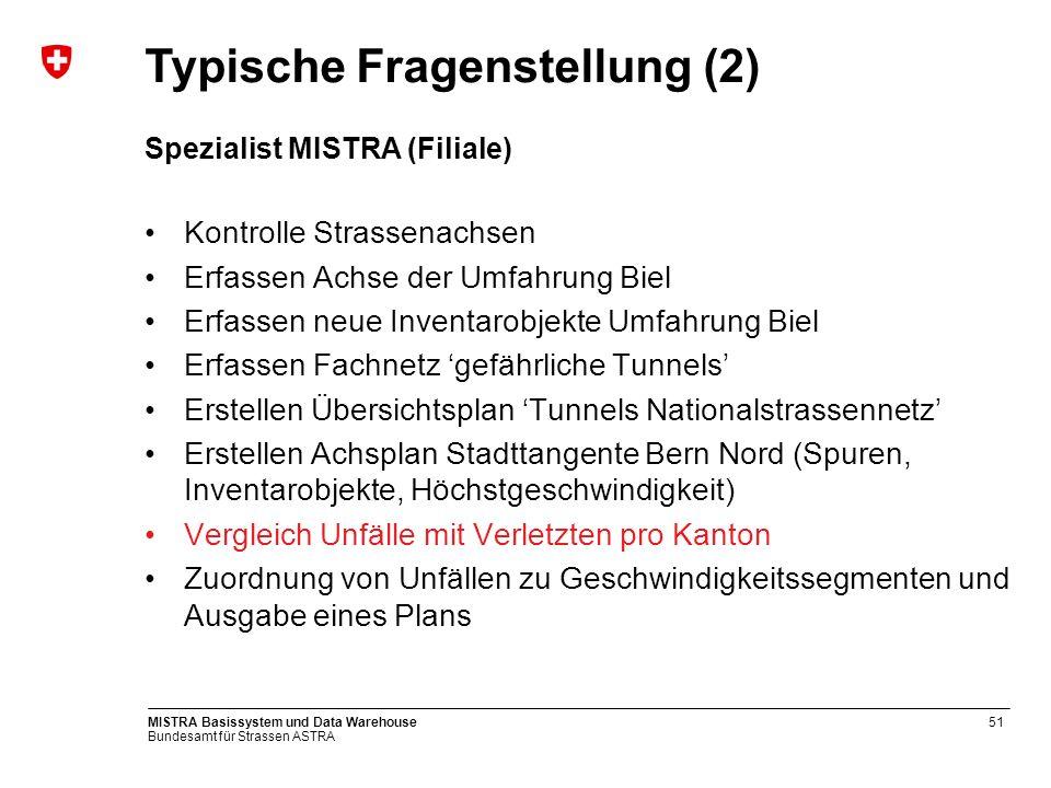 Bundesamt für Strassen ASTRA MISTRA Basissystem und Data Warehouse52 Rohdaten Verkehrsunfälle