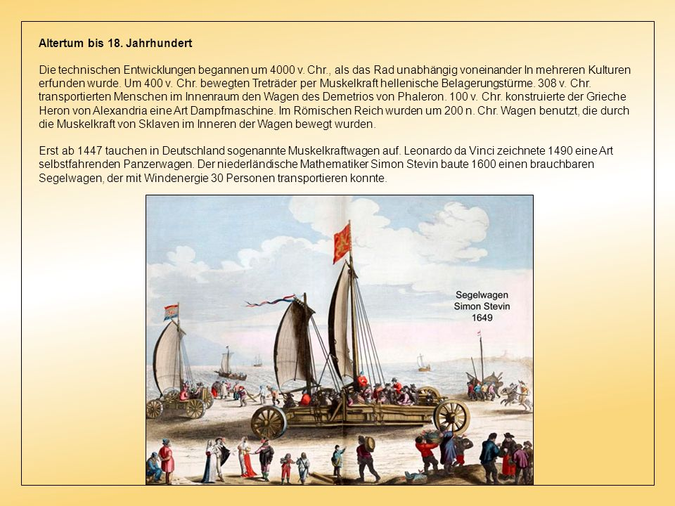 Altertum bis 18.Jahrhundert Die technischen Entwicklungen begannen um 4000 v.