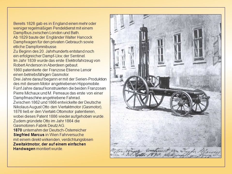 Bereits 1828 gab es in England einen mehr oder weniger regelmäßigen Pendeldienst mit einem Dampfbus zwischen London und Bath.