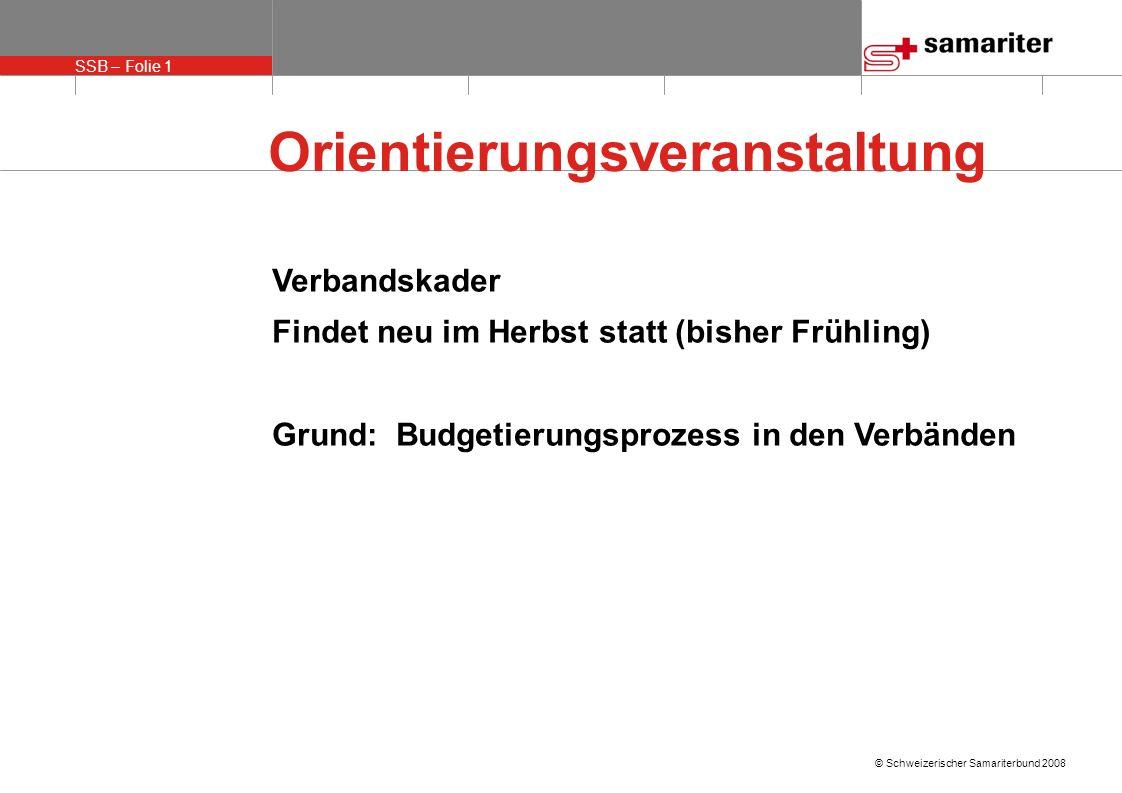 SSB – Folie 2 © Schweizerischer Samariterbund 2008 Modulare Ausbildung im Baukastensystem Modul 1 - 3