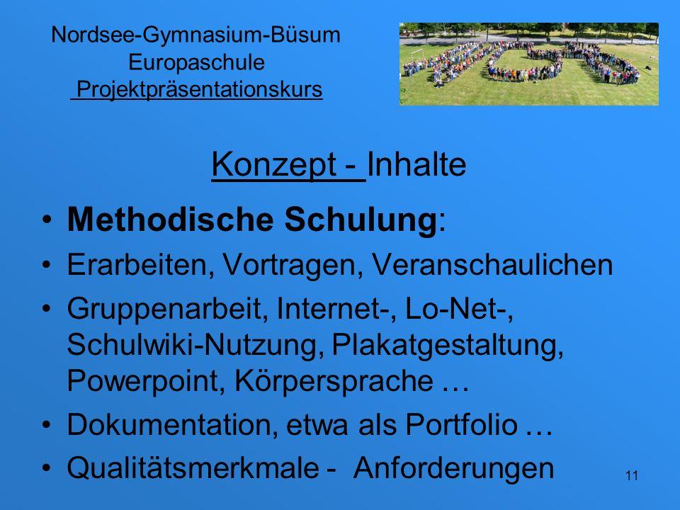 Nordsee-Gymnasium-Büsum Europaschule Projektpräsentationskurs Gruppenarbeitsphasen vor allem in Freistunden und an unterrichtsfreien Tagen, die keine Ferien sind Konzept - Inhalte 12