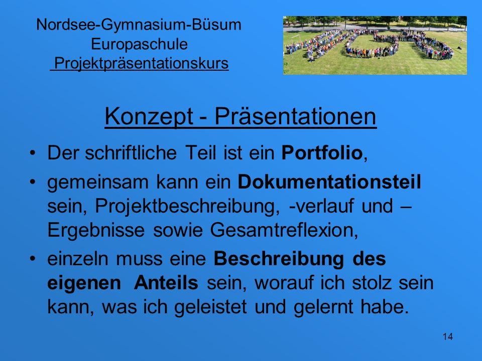 Nordsee-Gymnasium-Büsum Europaschule Projektpräsentationskurs Schrift gut lesbar, getippt Inhaltsverzeichnis Erklärung über die Selbstständigkeit bzw.