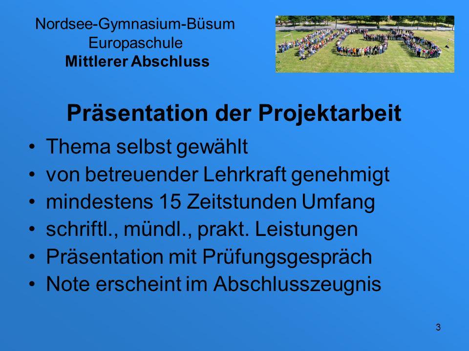 Nordsee-Gymnasium-Büsum Europaschule zu einem fächerübergreifenden gymnasialen Projektpräsentationskurs in der 10.