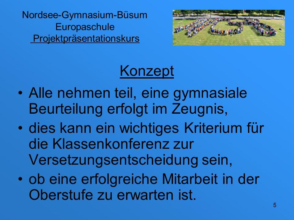 Nordsee-Gymnasium-Büsum Europaschule Projektpräsentationskurs Projektbeispiele: Youth to youth Schülerfirma (Offene Ganztagssch.) fremdsprachliche Präsentationen (z.B.