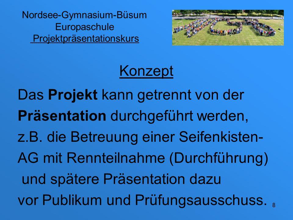 Nordsee-Gymnasium-Büsum Europaschule Projektpräsentationskurs Der Kurs findet klassenübergreifend blockweise zwei-, drei- und vierstündig statt.
