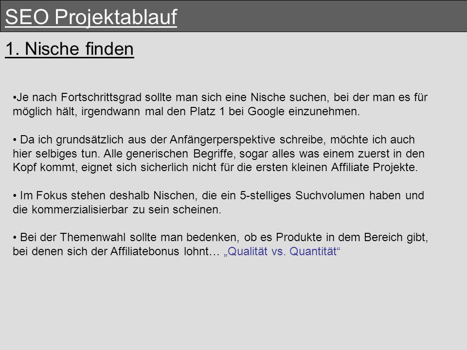 Nische finden SEO Projektablauf Die Suche nach der Nische sollte mit der Domainsuche einhergehen.