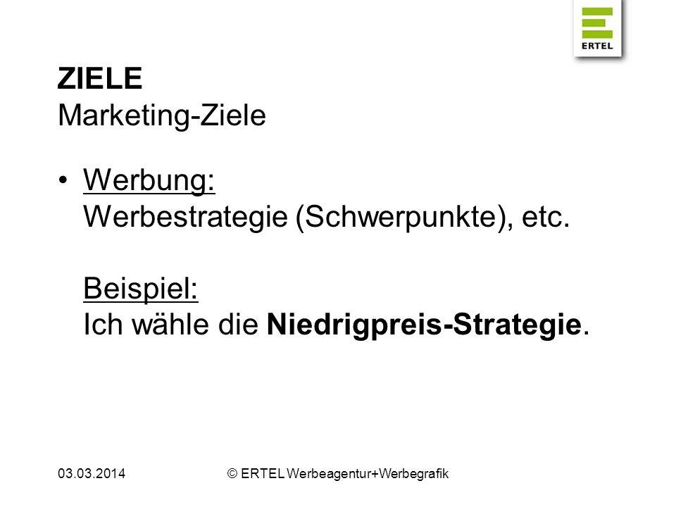 ZIELE Sonstige Ziele Projektabhängig 03.03.2014© ERTEL Werbeagentur+Werbegrafik