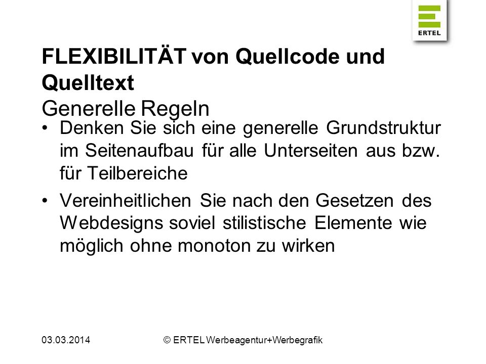 FLEXIBILITÄT von Quellcode und Quelltext Generelle Regeln Kürzen Sie selbst zu definierende Bezeichnungen (z.B.