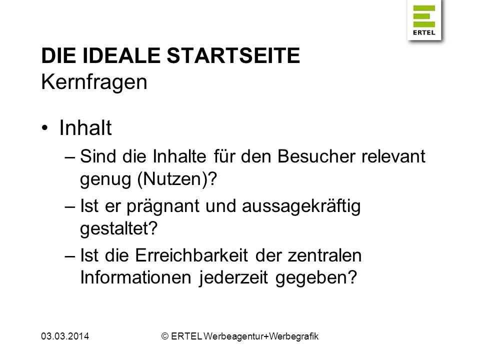 DIE IDEALE STARTSEITE Kernfragen 03.03.2014© ERTEL Werbeagentur+Werbegrafik
