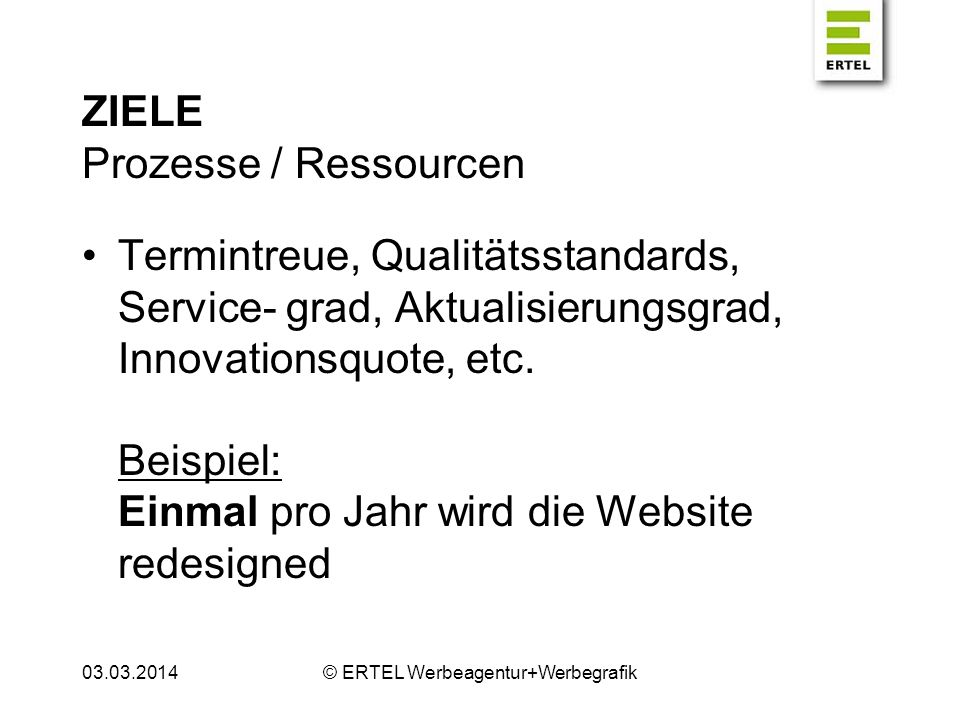ZIELE Marketing-Ziele Kunden: Neukunden, Kundenzufriedenheit, Kunden- bindung, etc.