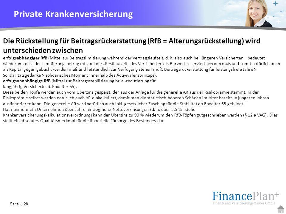 YOUR LOGO Versicherungsgeschäftliche Ergebnisquote (VEQ): Beitrag minus Schäden (und Schadenreservierungen) minus Kosten VEQ bedient die Töpfe erfolgsabhängige und erfolgsunabhängige RfB.