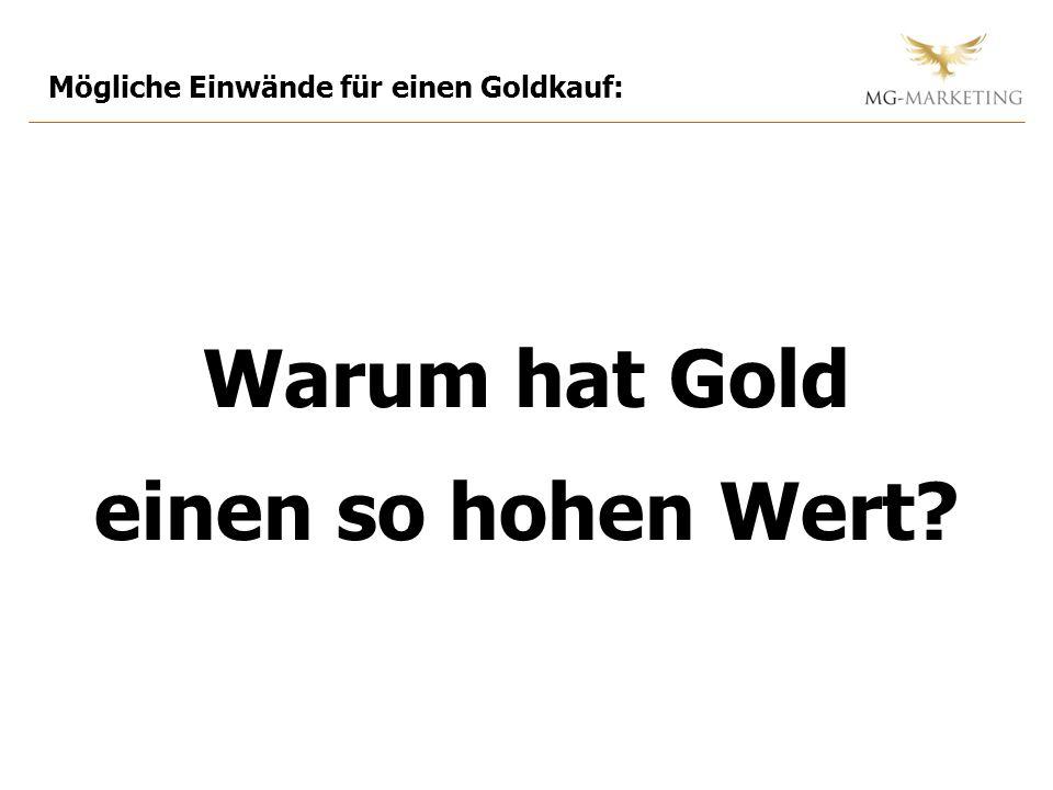 »Warum hat Gold einen hohen Wert?« Wie hat sich diese Preissteigerung auf den Goldpreis ausgewirkt.