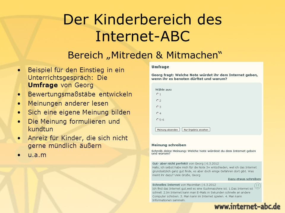 Der Kinderbereich des Internet-ABC Bereich Mitreden & Mitmachen Bei der Unendlichen Geschichte werden ein (von Kindern gewünschtes) Thema und die ersten Sätze vorgegeben.
