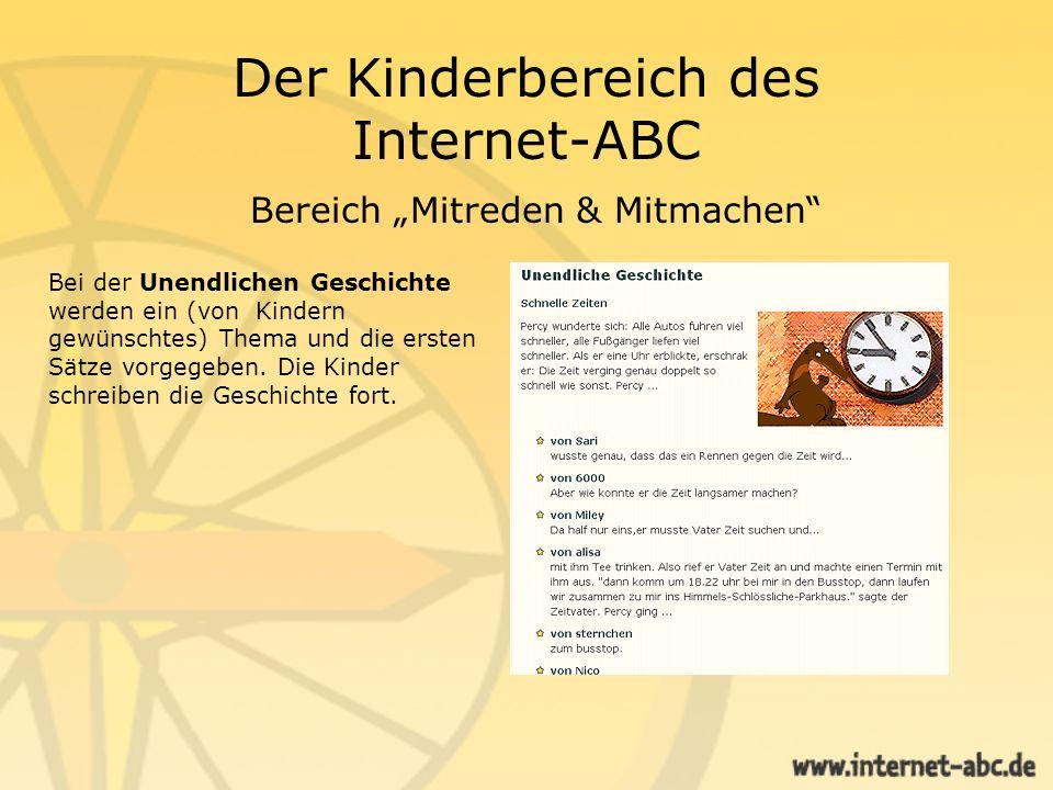 Der Kinderbereich des Internet-ABC Bereich Mitreden & Mitmachen Im Internet-ABC können Kinder E-Cards verschicken.