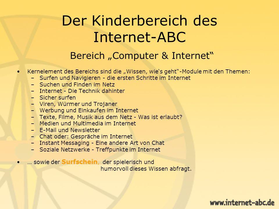 Der Kinderbereich des Internet-ABC Bereich Computer & Internet Die Wissen, wies geht-Module vermitteln anspruchsvolles Wissen, das weit über die sonst oft üblichen Kurztipps hinausgeht.