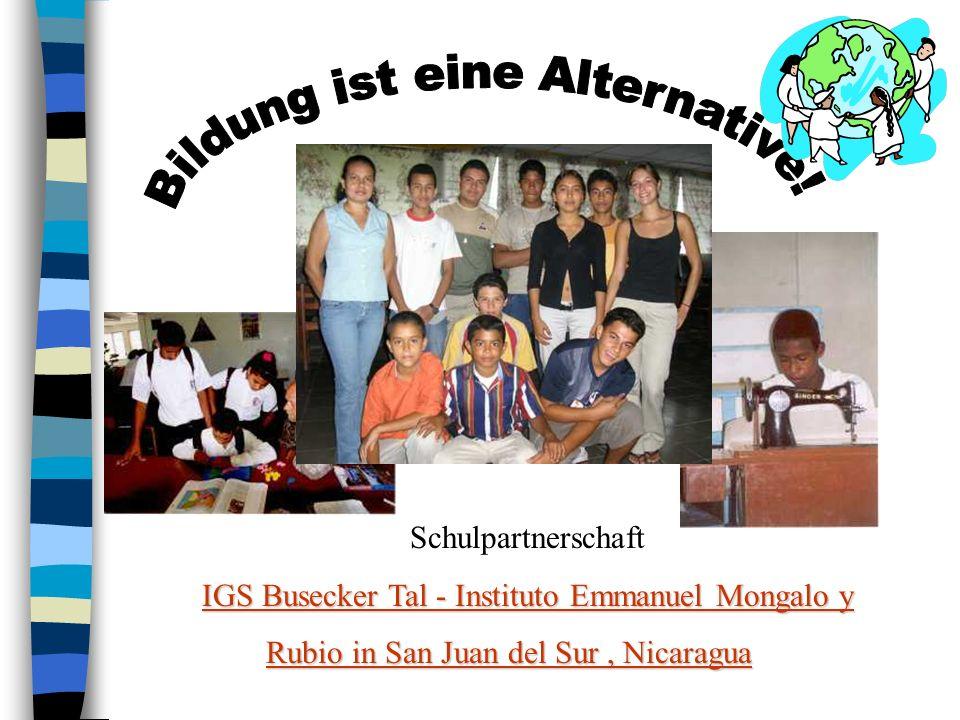Schulpartnerschaft IGS Busecker Tal - Instituto Emmanuel Mongalo y Rubio in San Juan del Sur, Nicaragua Rubio in San Juan del Sur, Nicaragua