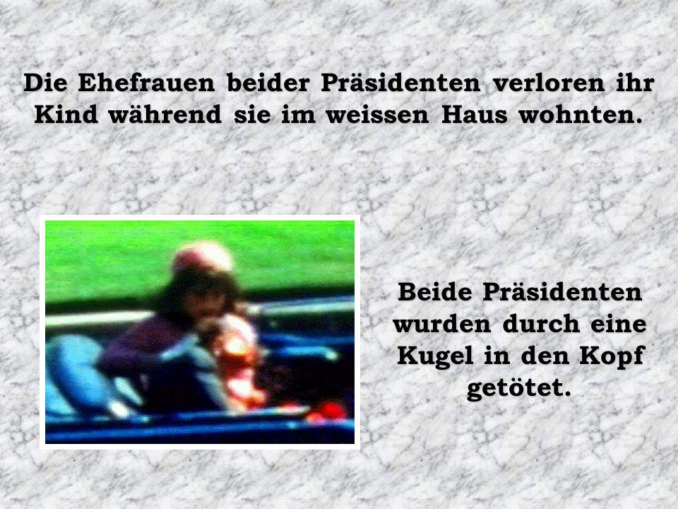 Die Ehefrauen beider Präsidenten verloren ihr Kind während sie im weissen Haus wohnten.