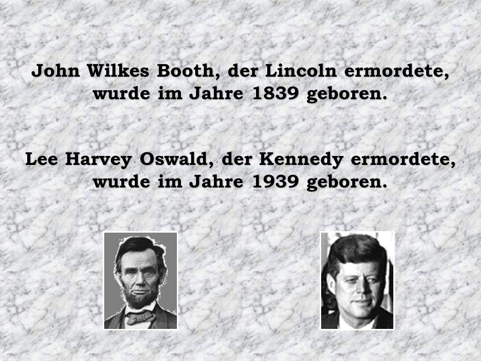 John Wilkes Booth, der Lincoln ermordete, wurde im Jahre 1839 geboren.