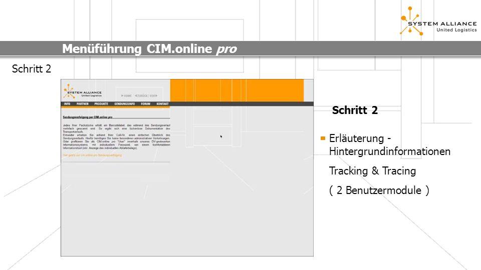 Menüführung CIM.online pro Schritt 3 Die Identifikation Sendungsinformationen (für registrierte Benutzer) Collinummer-Eingabe (für Benutzer ohne Registrierung) Schritt 3