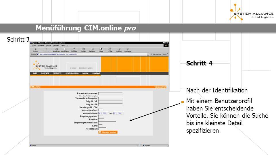 Menüführung CIM.online pro Schritt 5 Nach Selektion Ihrer Sendungsnummer erhalten Sie einen detaillierten Überblick der Sendungsdaten.