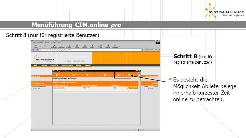 Menüführung CIM.online pro Schritt 9 (nur für registrierte Benutzer) Alle Sendungsdaten auf einen Blick.