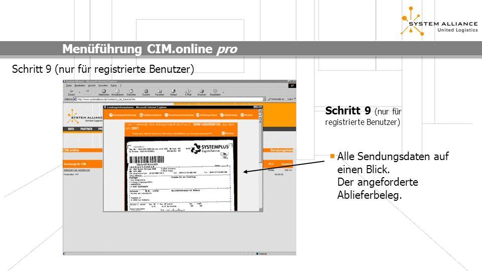 Menüführung CIM.online pro Schritt 10 (nur für registrierte Benutzer) Via E-Mail kann der Abliefer- beleg schnell und einfach an die relevante Stelle übermittelt werden.