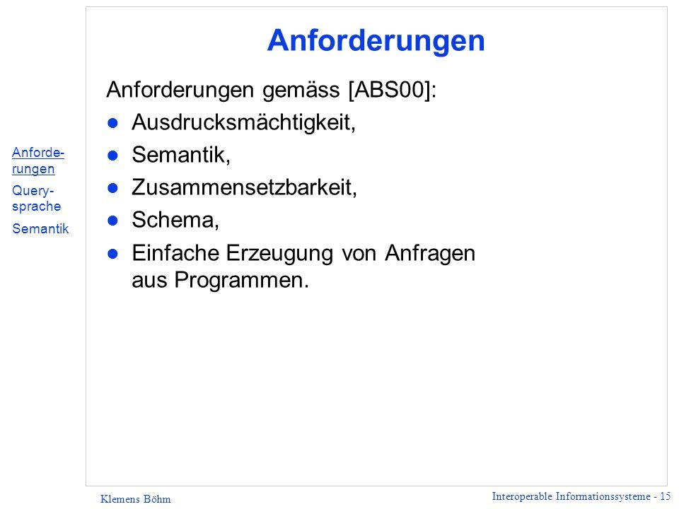 Interoperable Informationssysteme - 16 Klemens Böhm Ausdrucksmächtigkeit l Mindestens das, was Sprache für das relationale Modell kann.