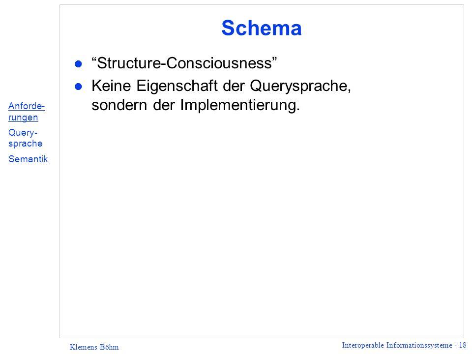Interoperable Informationssysteme - 19 Klemens Böhm Zusammensetzbarkeit l Query sollte auf anderes Queryergebnis anwendbar sein.
