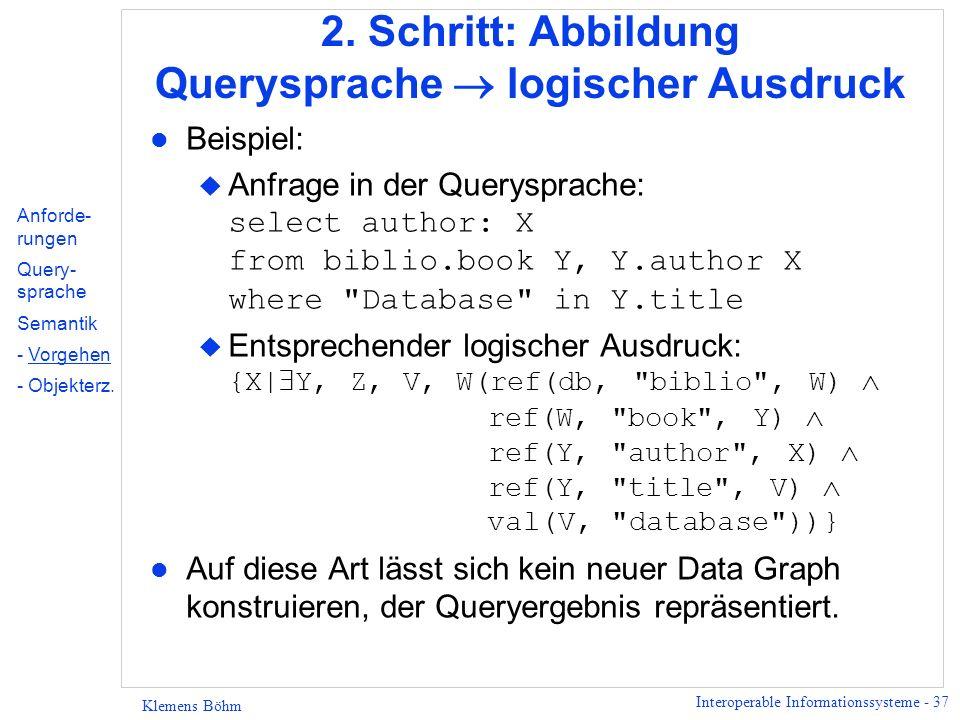 Interoperable Informationssysteme - 38 Klemens Böhm 3.
