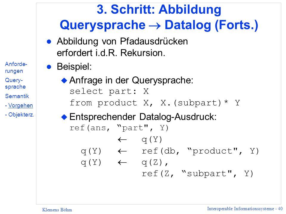 Interoperable Informationssysteme - 41 Klemens Böhm Erzeugung von Objekten l Erzeugung von Anfrageergebnissen erfordert i.a.