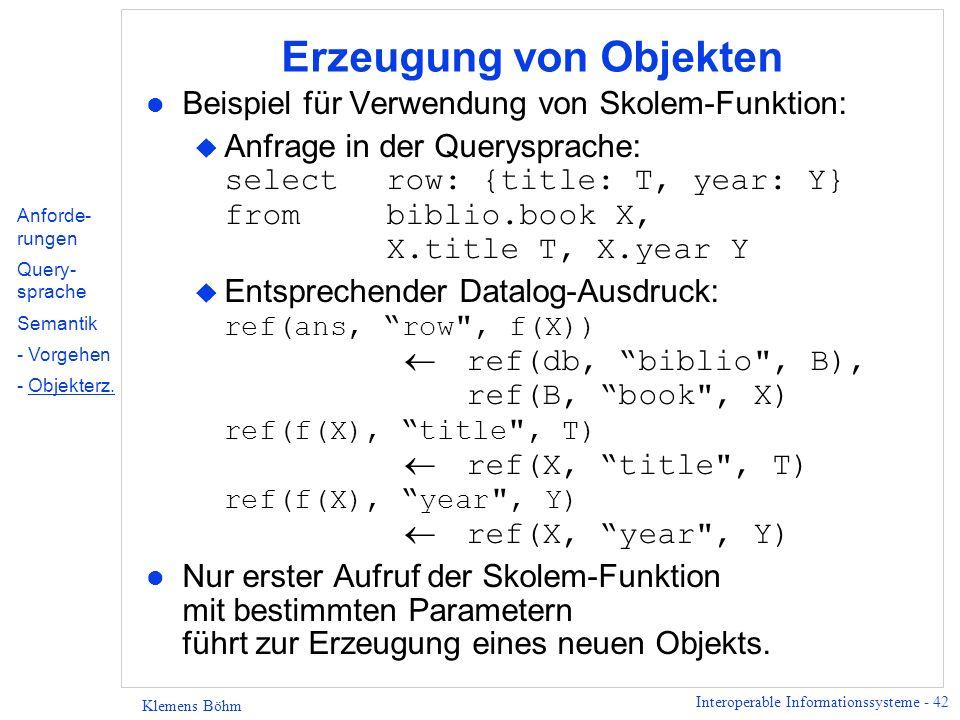 Interoperable Informationssysteme - 43 Klemens Böhm Erzeugung von Objekten l Weiteres Beispiel – Anfragen über mehrere Datenbanken.