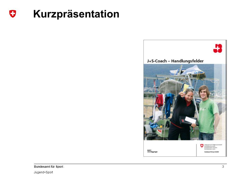 4 Bundesamt für Sport Jugend+Sport Das J+S-Netzwerk