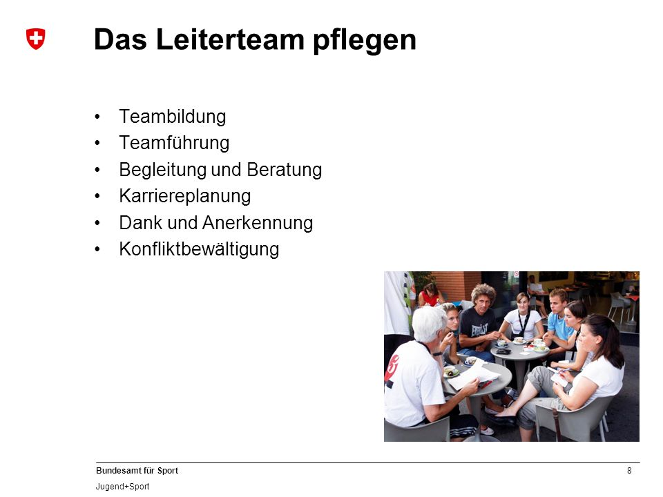 9 Bundesamt für Sport Jugend+Sport Den Alltag bewältigen Jahres- und Saisonplanung Bildung von Trainingsgruppen und Leitereinsatz Absprachen und Commitments Zusammenarbeit mit Eltern
