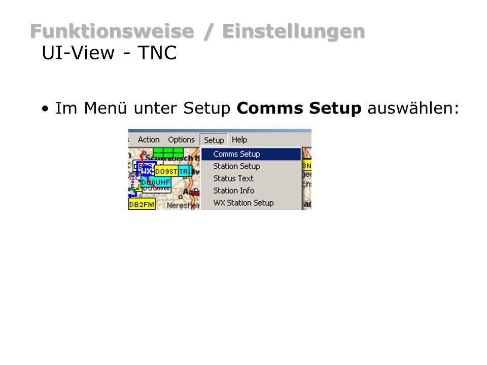 Funktionsweise / Einstellungen UI-View - TNC Fenster Comms Setup: Auswahl der Baud Rate: für 1k2 TNC s – 9600 oder 19k2 üblich.