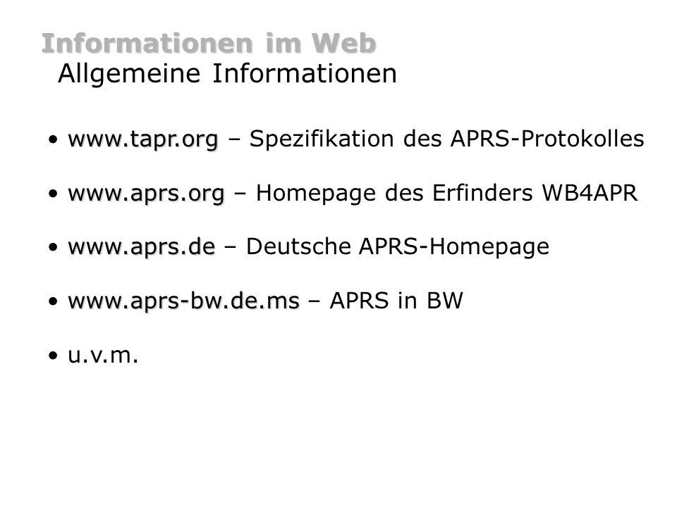 Informationen im Web Software & Hardware Die Seiten der APRS Gruppe Baden Württemberg bieten unter www.aprs-bw.de.ms diverse Informationen zu Software und Hardware.