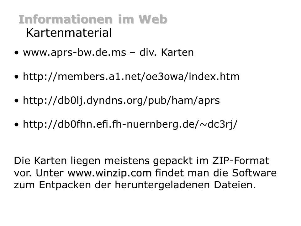 Informationen im Web APRS-Gruppen www.aprs-berlin.de www.aprs-bayern.de www.aprs-frankfurt.de Viele APRS-Gruppen haben Homepages im Internet.