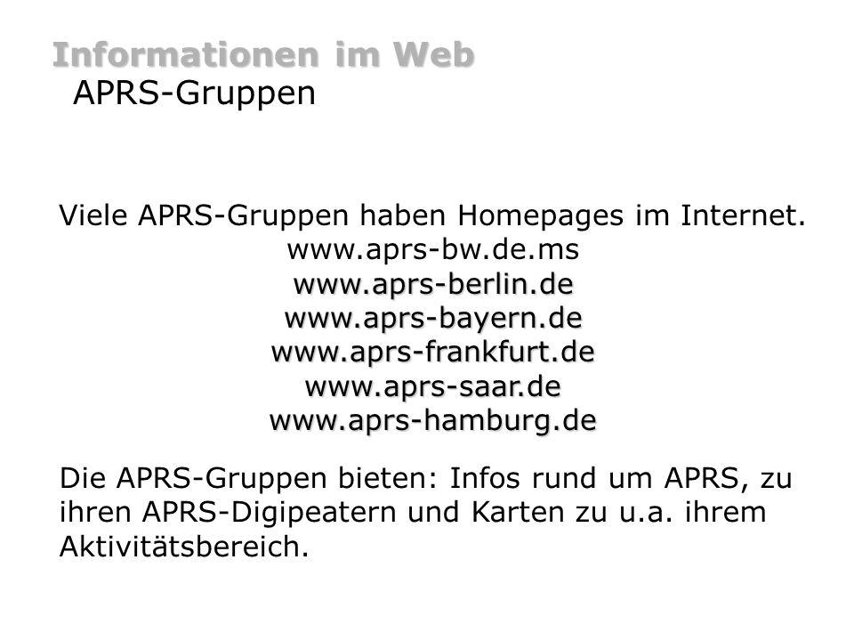 Informationen im Web Live-APRS Man kann APRS im Internet live mitverfolgen:db0lj.dyndns.org bietet Live-Daten aus Europa und im speziellen Deutschland.
