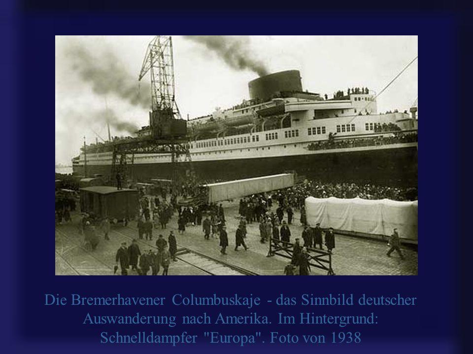Die Bremerhavener Columbuskaje - das Sinnbild deutscher Auswanderung nach Amerika.