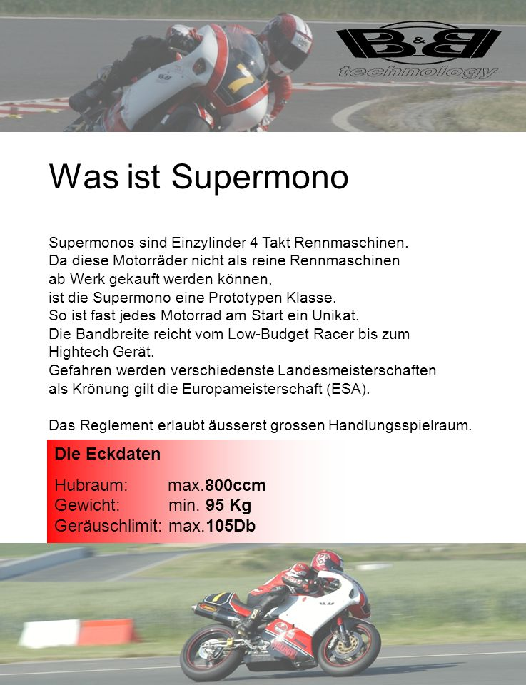 Das Team Maurizio Bäumle Teamleitung Jg 1970 / verheiratet / Inhaber B&B technology In den 90zigern auf Superbikes & Supersport Motorrädern National & International unterwegs.