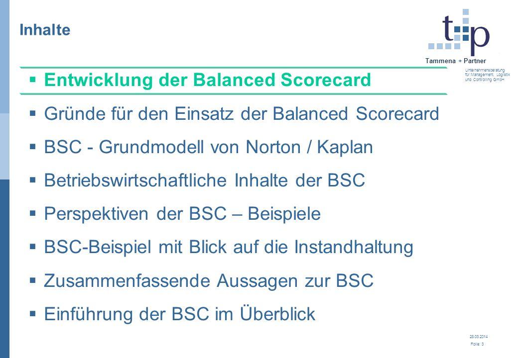 28.03.2014 Folie: 4 Tammena + Partner Unternehmensberatung für Management, Logistik und Controlling GmbH Die Balanced Scorecard ist in deutschen Unternehmen derzeit noch nicht stark verbreitet...