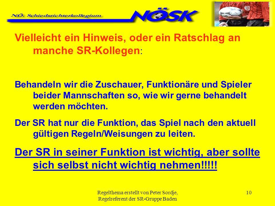 Regelthema erstellt von Peter Sordje, Regelreferent der SR-Gruppe Baden 11 a) Die techn.