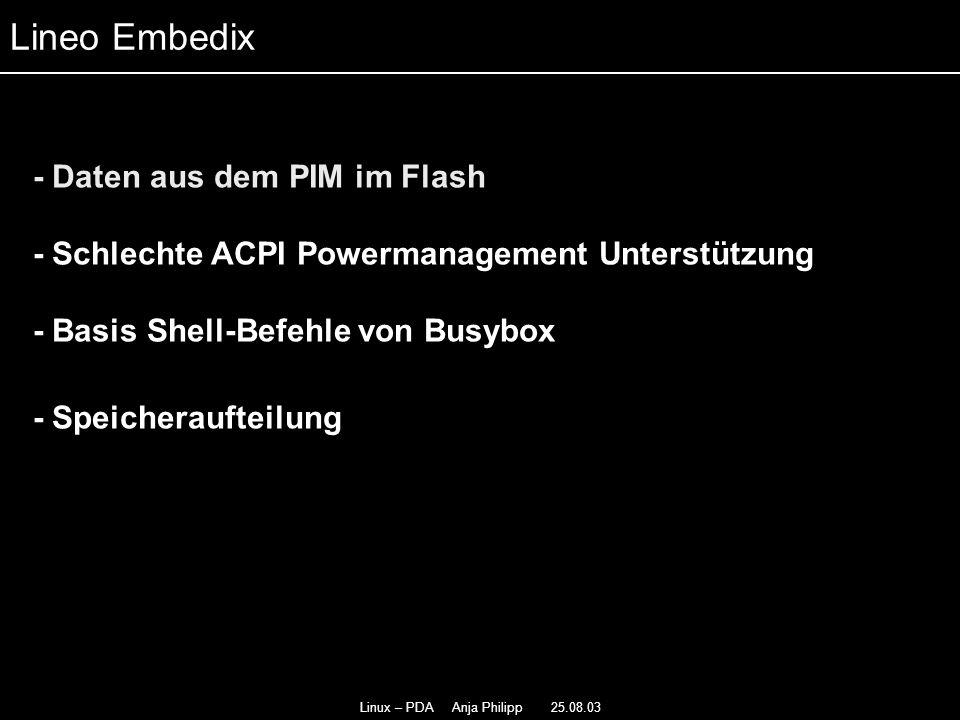 Linux – PDA Anja Philipp 25.08.03 Lineo Embedix